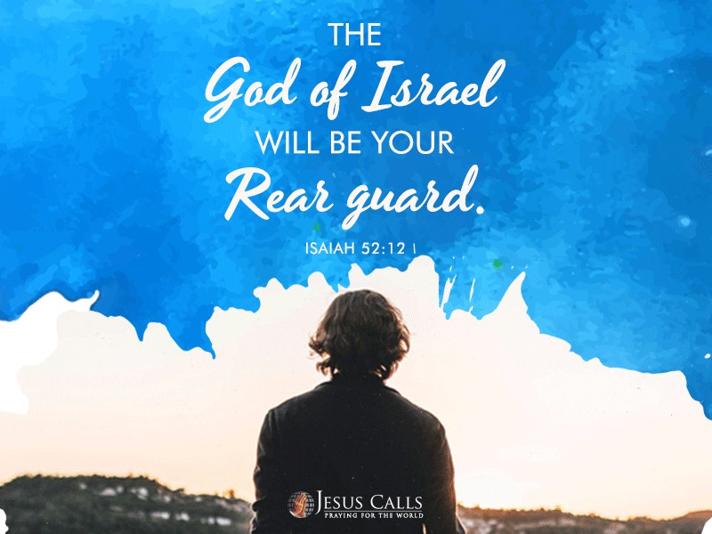 The God of Israel will be your rear guard.