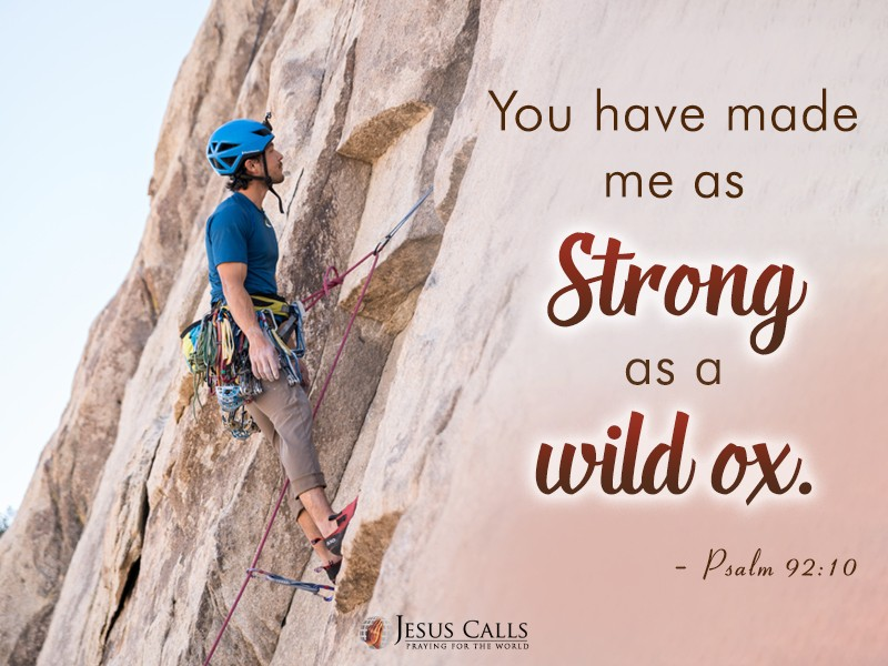 You have made me as strong as a wild ox.