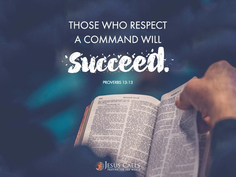 Those who respect a command will succeed.