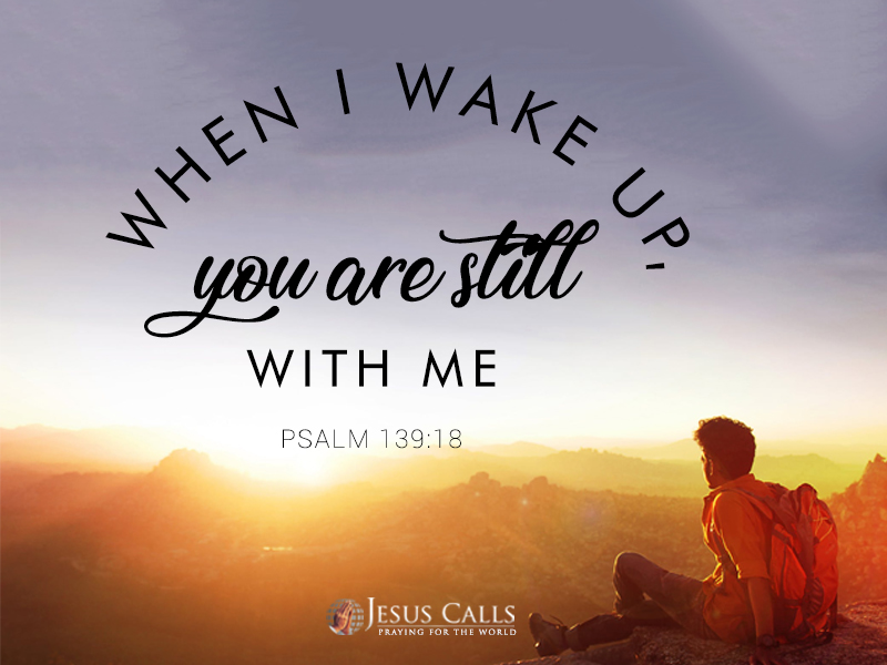 when I wake up, you are still with me.