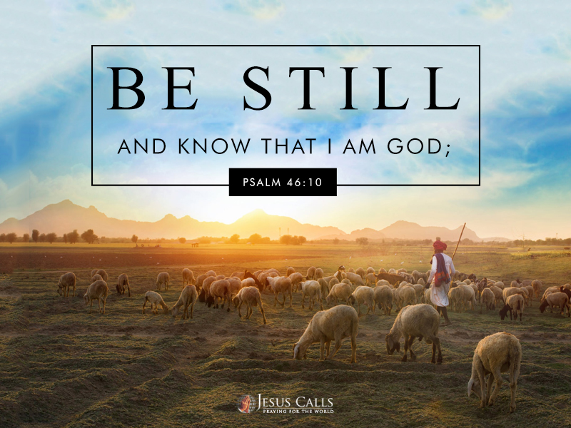 Be still, and know that I am God;
