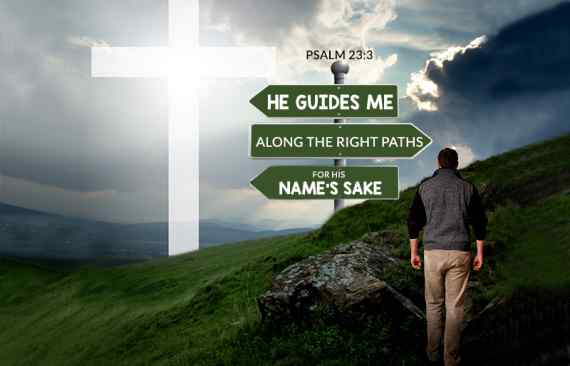 He guides me along the right paths for his name's sake.